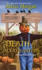 Death by Jack-o'-Lantern ebook by Alexis Morgan