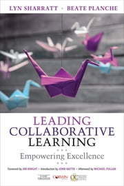 Leading Collaborative Learning - Empowering Excellence ebook by Lyn D. Sharratt,Dr. Beate M. Planche