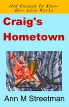Craig's Hometown ebook by Ann M Streetman