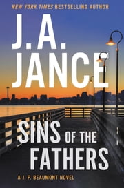 Sins of the Fathers - A J.P. Beaumont Novel ekitaplar by J. A Jance