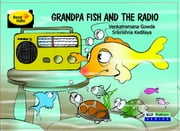 Grandpa Fish and Radio ebook by Venkataramana Gowda