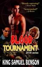 Blood Tournament - 2018, #1 ebook by King Samuel Benson