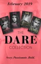 The Dare Collection February 2019: Her Guilty Secret (Guilty as Sin) / Stripped / Sweet as Sin / Getting Naughty ebook by Clare Connelly, Nicola Marsh, J. Margot Critch, Avril Tremayne
