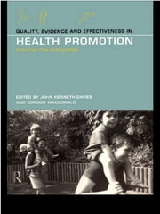 Quality, Evidence and Effectiveness in Health Promotion ebook by John Kenneth Davies,Gordon MacDonald,Gordon Macdonald