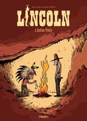 Lincoln T2 - Indian tonic eBook by Jérôme Jouvray, Olivier Jouvray