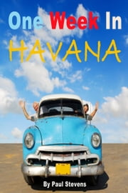 One Week in Havana ebook by Paul Stevens