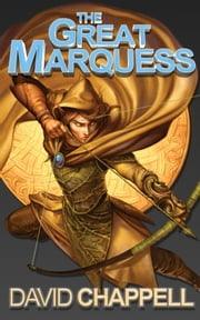 The Great Marquess ebook by David Chappell