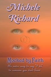 Mocked by Faith (Mocked Series #2) ebook by Michele Richard