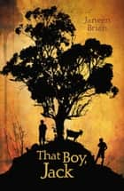 That Boy, Jack eBook by Janeen Brian