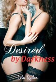 Desired by Darkness ebook by Lola Ryder