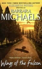 Wings of the Falcon ebook by Barbara Michaels