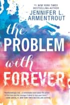 The Problem with Forever - A compelling novel ebooks by Jennifer L. Armentrout