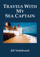 Travels with my Sea Captain ebook by Jill Vedebrand