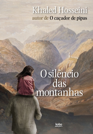 O silêncio das montanhas ebook by Khaled Hosseini