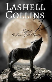 Exiled: A Lunar Falls Novella ebook by Lashell Collins