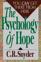 Psychology of Hope ebook by C.R. Snyder