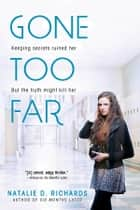 Gone Too Far ebook by Natalie D. Richards