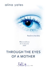 Through the Eyes of a Mother ebook by Alina Yates