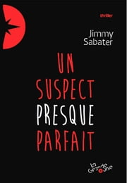 Un suspect presque parfait - Thriller ado ebook by Jimmy Sabater