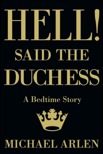 Hell! said the Duchess (Valancourt 20th Century Classics) eBook by Michael Arlen