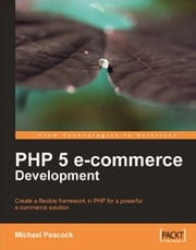 PHP 5 e-commerce Development ebook by Michael Peacock