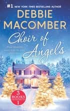 Choir of Angels - Three Delightful Christmas Stories in One Volume ekitaplar by Debbie Macomber