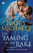 The Taming of the Rake ebook by Kasey Michaels