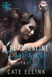 A Real Online Fantasy Parts 1 & 2 ebook by Cate Ellink