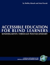 Accessible Education for Blind Learners Kindergarten Through Postsecondary ebook by Kinash, Shelley