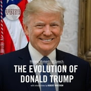 The Evolution of Donald Trump audiobook by the Speech Resource Company, the Speech Resource Company, the Speech Resource Company