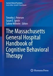 The Massachusetts General Hospital Handbook of Cognitive Behavioral Therapy ebook by Timothy J Petersen,Susan Sprich,Sabine Wilhelm