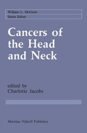 Cancers of the Head and Neck - Advances in Surgical Therapy, Radiation Therapy and Chemotherapy ebook by