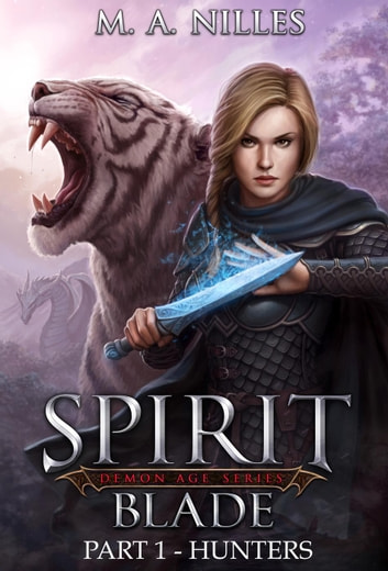 Hunters (Spirit Blade Part 1) - Spirit Blade, #1 ebook by M. A. Nilles,Melanie Nilles