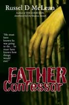 Father Confessor ebook by Russel D McLean