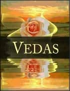 Vedas: Complete 4 Vedas ebook by Anonymous