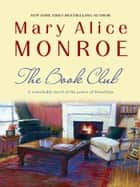 The Book Club eBook by Mary Alice Monroe