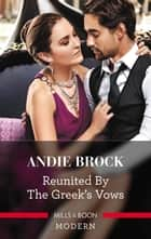 Reunited by the Greek's Vows ebook by Andie Brock