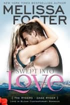 Swept Into Love (Love in Bloom: The Ryders) - Gage Ryder ebook by Melissa Foster