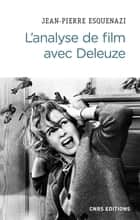 L'analyse de film avec Deleuze ebook by Jean-Pierre Esquenazi, Pierre Montebello