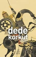 Dede Korkut Kitabı ebook by Kolektif