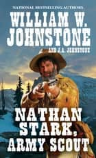 Nathan Stark, Army Scout ebook by