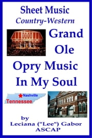 Sheet Music Grand Ole Opry Music In My Soul ebook by Lee Gabor