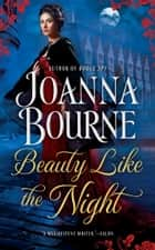 Beauty Like the Night ebook by Joanna Bourne
