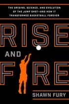 Rise and Fire ebook by Shawn Fury