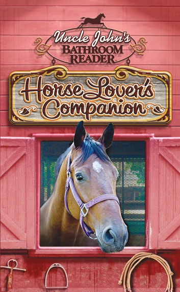 Uncle John's Bathroom Reader Horse Lover's Companion ebook by Bathroom Readers' Institute
