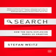 Search - How the Data Explosion Makes Us Smarter audiobook by Stefan Weitz