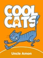 Cool Cats ebook by Uncle Amon