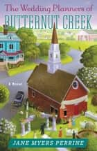 The Wedding Planners of Butternut Creek - A Novel ebook by Jane Myers Perrine