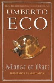 Mouse or Rat? - Translation as Negotiation ebook by Umberto Eco