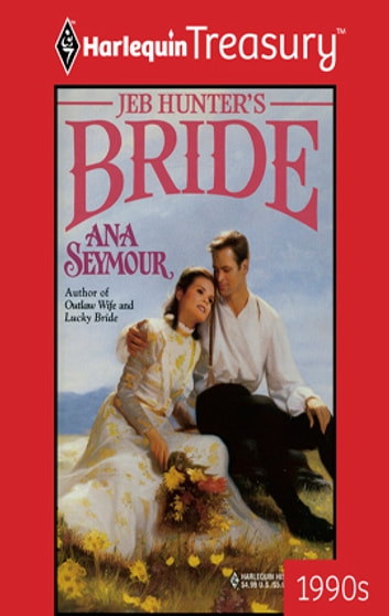 Jeb Hunter's Bride ebook by Ana Seymour